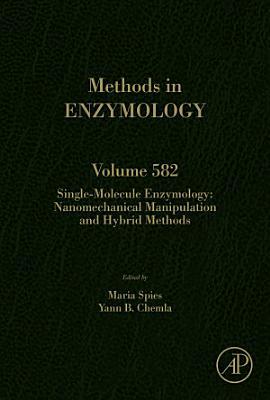 Single Molecule Enzymology  Nanomechanical Manipulation and Hybrid Methods PDF