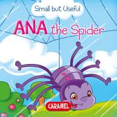 Ana the Spider: Small Animals Explained to Children