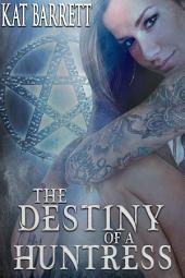 The Destiny of a Huntress