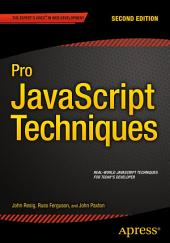 Pro JavaScript Techniques: Second Edition, Edition 2
