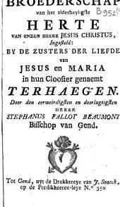 Broederschap van het alderheyligste herte van onzen heere Jesus Christus, ingesteld by de zusters der liefde van Jesus, en Maria in hun clooster genaemt Ter Haegen