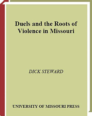Duels and the Roots of Violence in Missouri