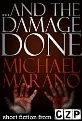 ...And The Damage Done: Short Story