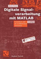 Digitale Signalverarbeitung mit MATLAB: Grundkurs mit 16 ausführlichen Versuchen, Ausgabe 3