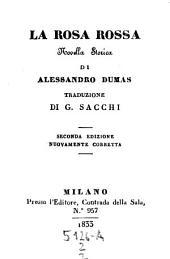 La Rosa Rossa. Novella Storica. Traduzione Di G. Sacchi. Seconda Edizione Nuovamente Corretta: 2,2