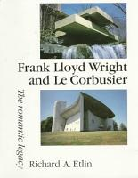 Frank Lloyd Wright and Le Corbusier PDF
