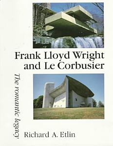 Frank Lloyd Wright and Le Corbusier Book