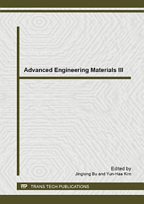 Advanced Engineering Materials III
