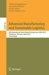 Advanced Manufacturing and Sustainable Logistics: 8th International Heinz Nixdorf Symposium, IHNS 2010, Paderborn, Germany, April 21-22, 2010, Proceedings