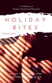 Holiday Bites (Volume One): A Collection of Vampire Paranormal Romances