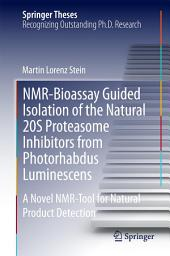 NMR-Bioassay Guided Isolation of the Natural 20S Proteasome Inhibitors from Photorhabdus Luminescens: A Novel NMR-Tool for Natural Product Detection