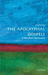 The Apocryphal Gospels A Very Short Introduction Book PDF