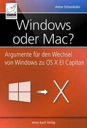 Windows oder Mac?: Argumente für den Wechsel von Windows zu OS X El Capitan