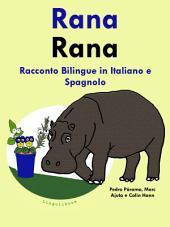 Rana: Racconto Bilingue in Spagnolo e Italiano