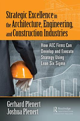 Strategic Excellence in the Architecture  Engineering  and Construction Industries
