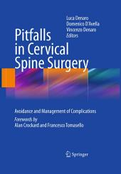 Pitfalls in Cervical Spine Surgery: Avoidance and Management of Complications
