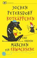 Rotk  ppchen und andere M  rchen f  r Erwachsene PDF