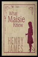 What Maisie Knew Annotated And Illustrated Book For Children PDF