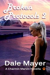 Broken Protocols 2 (Fantasy romantic comedy with pets and time travel): A Charmin Marvin Romantic Comedy Series