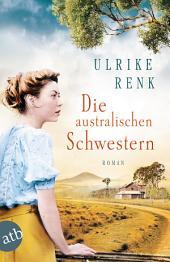 Die australischen Schwestern: Roman