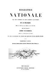 Biographie nationale: vie des hommes et des femmes illustres de la Belgique, depuis les temps les plus reculés jusqu'à nos jours, Volume1