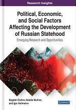 Political, Economic, and Social Factors Affecting the Development of Russian Statehood: Emerging Research and Opportunities