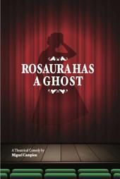 Rosaura has a ghost