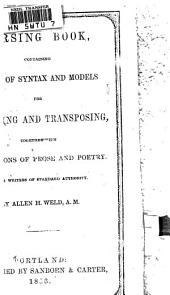Parsing Book: Containing Rules of Syntax, and Models for Analyzing and Transposing. Together with Selections of Prose and Poetry, from Writers of Standard Authority