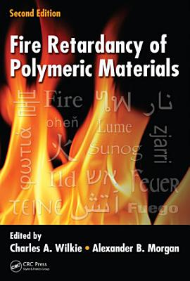 Fire Retardancy of Polymeric Materials, Second Edition