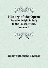 History of the opera: Volume 1