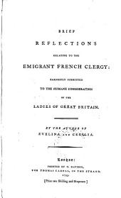 Brief reflections relative to the emigrant French clergy: earnestly submitted to the humane consideration of the ladies of Great Britain