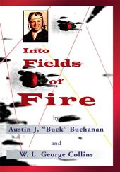 Into Fields of Fire: The Story of the 438th Troop Carrier Group During World War II