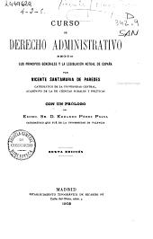 Curso de derecho administrativo según sus principios generales y la legislación actual de España