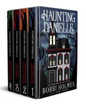 Haunting Danielle, Books 1 - 4