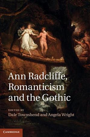 Ann Radcliffe  Romanticism and the Gothic PDF