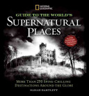 National Geographic Guide to the World's Supernatural Places
