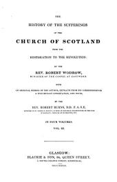 The History of the Sufferings of the Church of Scotland from the Restoration to the Revolution: Volume 3