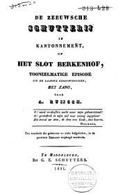 De Zeeuwsche schutterij in kantonnement, of Het slot Berkenhof: tooneelmatige episode uit de laatste gebeurtenissen, met zang