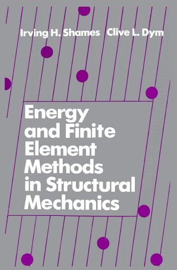 Energy and Finite Element Methods in Structural Mechanics PDF