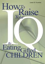 How to Raise Your I.Q. by Eating Gifted Children
