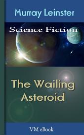 The Wailing Asteroid: Leinster'S Science Fiction