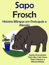 Sapo - Frosch: História Bilíngue em Português e Alemão