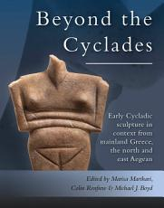 Early Cycladic Sculpture in Context from beyond the Cyclades PDF