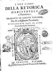 I tre libri della retorica d'Aristotele a Theodette; tradotti in lingua volgare, da M. Alessandro Piccolomini