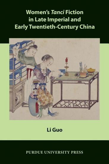 Women   s Tanci Fiction in Late Imperial and Early Twentieth Century China PDF