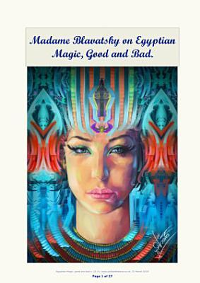 Blavatsky on Egyptian Magic  Good and Bad PDF
