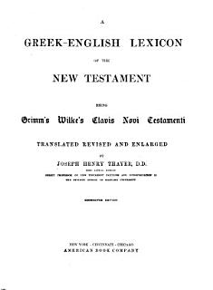 A Greek English Lexicon of the New Testament Book