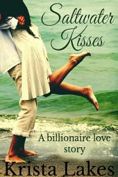 Saltwater Kisses: A Billionaire Love Story