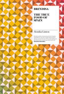 Brindisa  The True Food of Spain Book