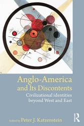 Anglo America And Its Discontents Book PDF